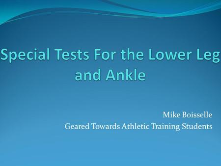 Special Tests For the Lower Leg and Ankle