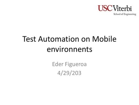 Test Automation on Mobile environnents Eder Figueroa 4/29/203.