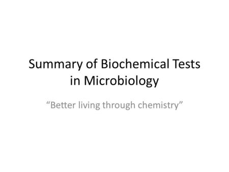 Summary of Biochemical Tests in Microbiology