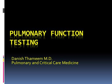 Danish Thameem M.D. Pulmonary and Critical Care Medicine.