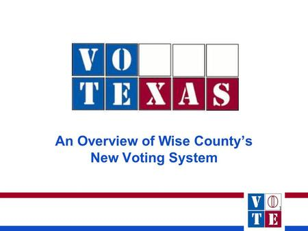 1 An Overview of Wise Countys New Voting System. 2 Welcome to eSlate!