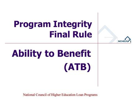 Ability to Benefit (ATB) Program Integrity Final Rule.