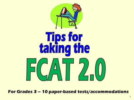 1 For Grades 3 – 10 paper-based tests/accommodations.