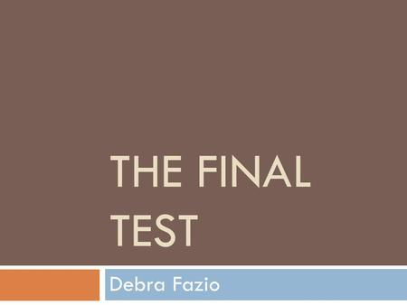 THE FINAL TEST Debra Fazio. Achieve Your Highest Potential © 2005 Pearson Education, Inc. publishing as Longman Publishers. Be prepared. Stay alert. Seek.