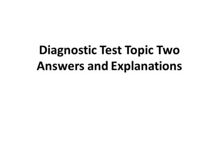Diagnostic Test Topic Two Answers and Explanations