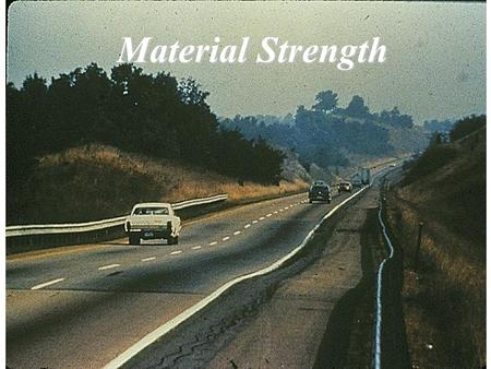 Material Strength. Subgrade Strength/Stiffness California Bearing Ratio (CBR) Resistance Value (R-Value) Resilient Modulus (M R ) Modulus of Subgrade.