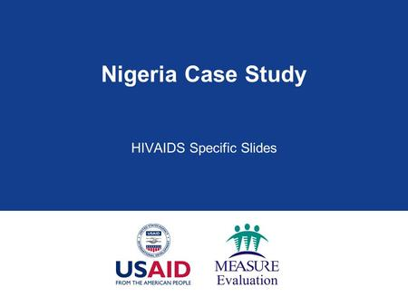 Nigeria Case Study HIVAIDS Specific Slides. ANALYZING AND INTERPRETING DATA.