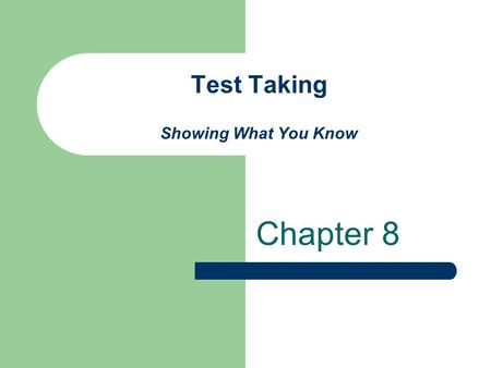 Test Taking Showing What You Know Chapter 8. Carter, Bishop, and Kravits Copyright 2003 by Pearson Education, Inc. Keys to Success in College, Career,