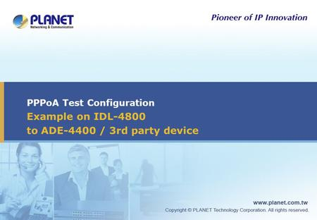 PPPoA Test Configuration Example on IDL-4800 to ADE-4400 / 3rd party device.