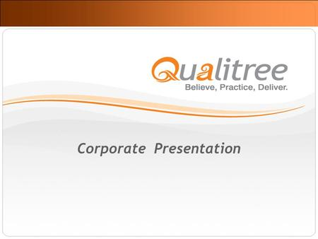 Corporate Presentation. ©. 2007-08 Company headquartered in Delaware Established since 1998 Offices and Delivery Centers in US, Canada and India Focus.