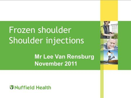 Frozen shoulder Shoulder injections Mr Lee Van Rensburg November 2011.