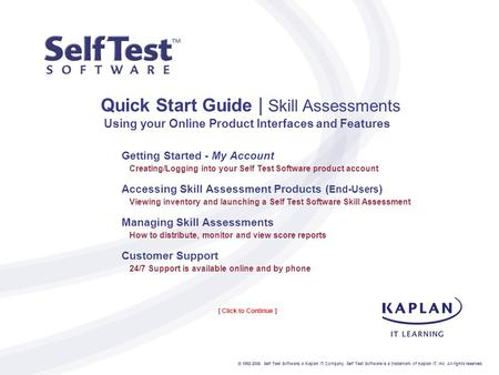 Quick Start Guide | Skill Assessments Using your Online Product Interfaces and Features Getting Started - My Account Creating/Logging into your Self Test.