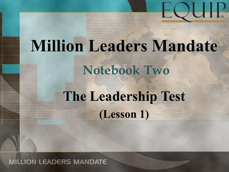 Million Leaders Mandate The Leadership Test (Lesson 1) Notebook Two.