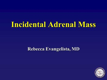 Incidental Adrenal Mass