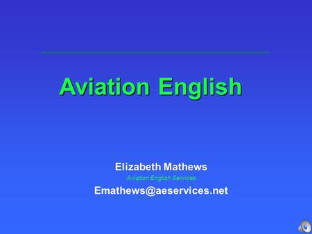Aviation English Elizabeth Mathews Aviation English Services