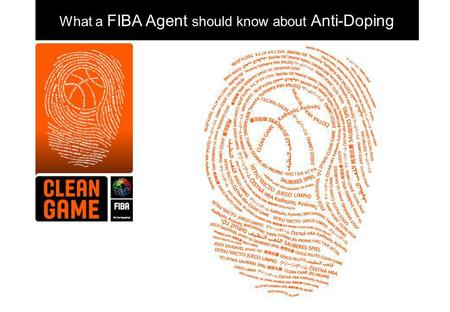 FIBA –– Anti-Doping Presentation to Agents - 2011 Page 1 What a FIBA Agent should know about Anti-Doping.