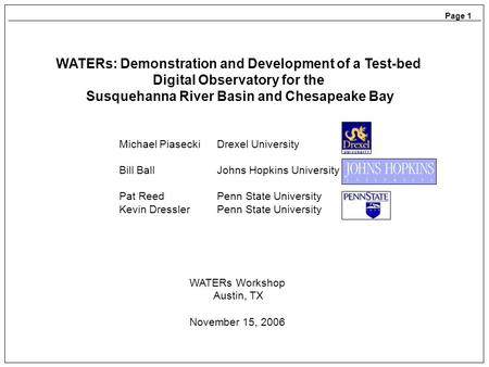 WATERs: Demonstration and Development of a Test-bed Digital Observatory for the Susquehanna River Basin and Chesapeake Bay Michael Piasecki Drexel University.