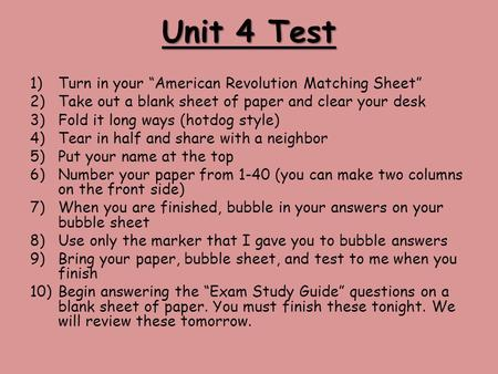 "Unit 4 Test Turn in your ""American Revolution Matching Sheet"""
