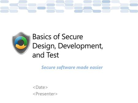 Basics of Secure Design, Development, and Test
