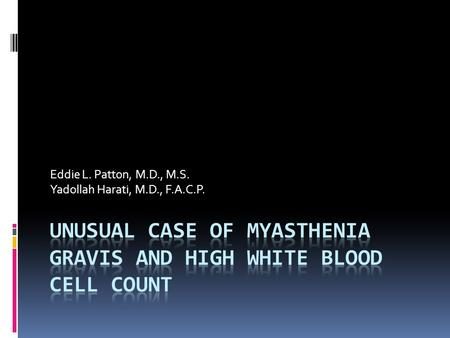 Unusual Case of Myasthenia Gravis and High White Blood Cell Count