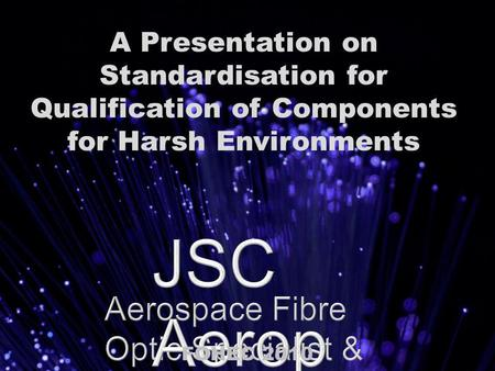 A Presentation on Standardisation for Qualification of Components for Harsh Environments FOHEC 2010.