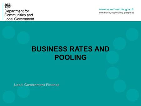 Local Government Finance BUSINESS RATES AND POOLING.