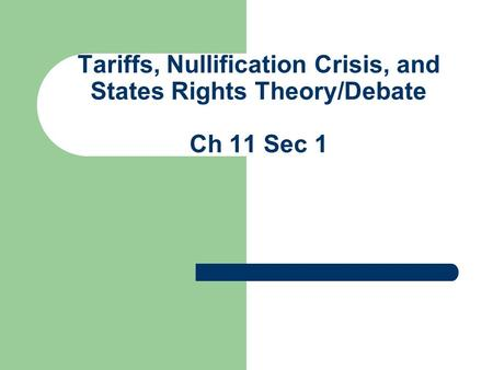 Essay Prompt: Analyze how tariffs led to the nullification crisis and the development of the states' rights theory/debate. How was this disagreement settled?