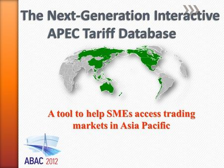A tool to help SMEs access trading markets in Asia Pacific.