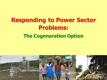 Responding to Power Sector Problems: The Cogeneration Option.