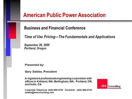 American Public Power Association Business and Financial Conference Time of Use PricingThe Fundamentals and Applications September 26, 2005 Portland, Oregon.