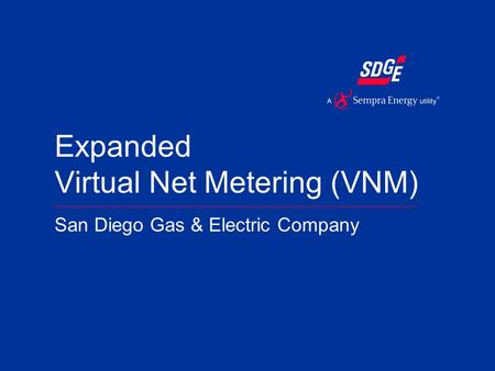 Expanded Virtual Net Metering (VNM) San Diego Gas & Electric Company.