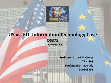 US vs. EU- Information Technology Case DS375 (DS376/DS377 )