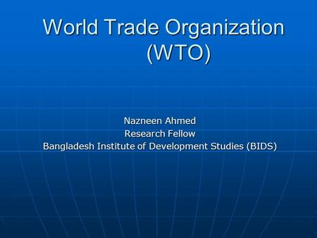 World <strong>Trade</strong> Organization (WTO)