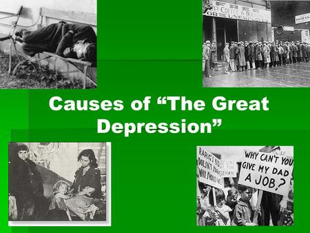 Causes of The Great Depression. Throughout the years of 1929 to 1939, there was a world wide depression and Canada was one of the worst affected countries.