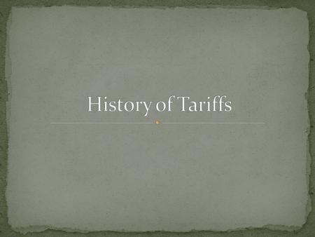 History of Tariffs.