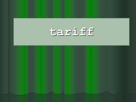 Tariff. The rate at which electrical energy is supplied to a consumer The rate at which electrical energy is supplied to a consumer Therefore tariff naturally.