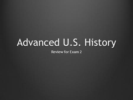 Advanced U.S. History Review for Exam 2. Who were the four presidential candidates during the so-called corrupt bargain? John Quincy Adams Henry Clay.