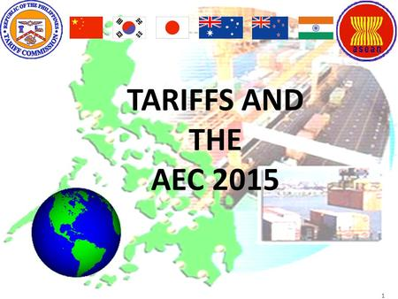 OVERVIEW OF REGIONAL TRADE AGREEMENTS 1 TARIFFS AND THE AEC 2015 1.