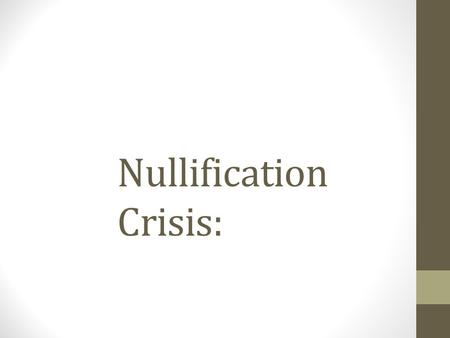 Nullification Crisis: