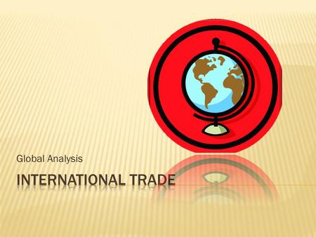 Global Analysis International Trade.