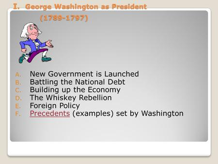 I. George Washington as President ( )