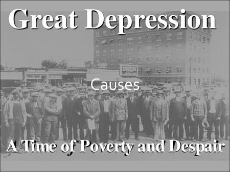 Causes. Background The 1920s was a prosperous time for some but not for everyone. Although the nations wealth grew by billions it was not distributed.