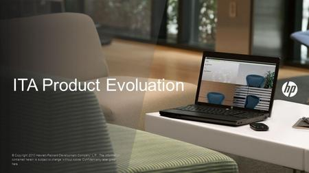 ITA Product Evoluation © Copyright 2010 Hewlett-Packard Development Company, L.P. The information contained herein is subject to change without notice.