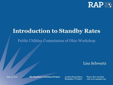 The Regulatory Assistance Project 50 State Street, Suite 3 Montpelier, VT 05602 Phone: 802-223-8199 web: www.raponline.org Introduction to Standby Rates.