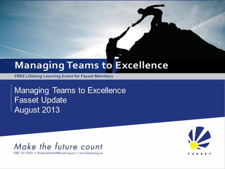 Managing Teams to Excellence Fasset Update August 2013.