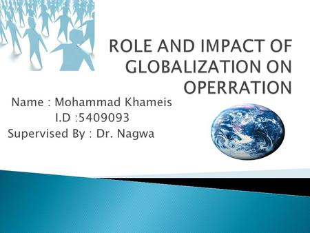 Name : Mohammad Khameis I.D :5409093 Supervised By : Dr. Nagwa.