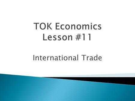 International Trade. Open economy = C + I + G+ (X-M) Adds in Exports and Imports, also known as…. International Trade!