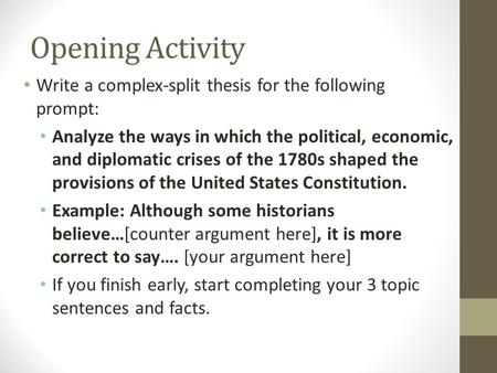 Opening Activity Write a complex-split thesis for the following prompt: Analyze the ways in which the political, economic, and diplomatic crises of the.
