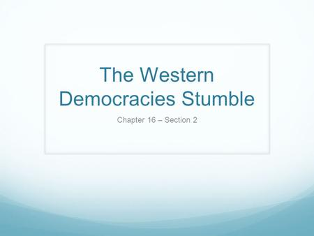 The Western Democracies Stumble