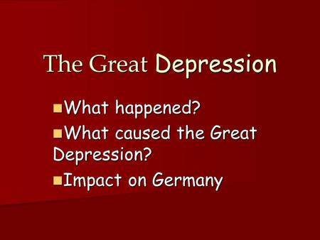 What happened? What caused the Great Depression? Impact on Germany